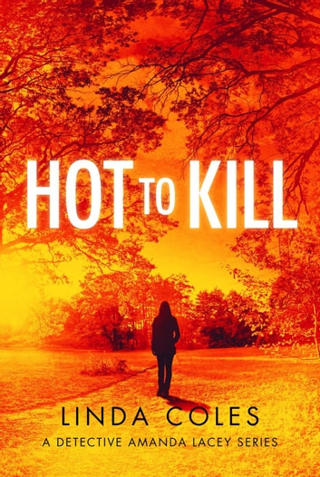 Hot to Kill - Detective Amanda Lacey, #2 ebook by Linda Coles