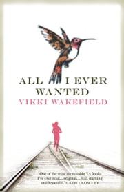 All I Ever Wanted ebook by Vikki Wakefield