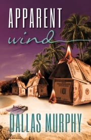 Apparent Wind ebook by Dallas Murphy