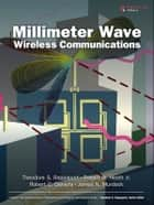 Millimeter Wave Wireless Communications ebook by Theodore S. Rappaport,Robert W. Heath Jr.,Robert C. Daniels,James N. Murdock
