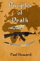 Disciples of Death ebook by Paul Howard