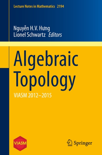 Algebraic Topology - VIASM 2012–2015 ebook by