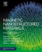Magnetic Nanostructured Materials - From Lab to Fab ebook by Ahmed A. El Gendy, Jose Manuel Barandiaran, Ravi L. Hadimani,...
