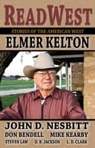 ReadWest - Stories of the American West ebook by Elmer Kelton, Steven Law, Don Bendell