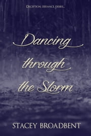 Dancing through the Storm ebook by Stacey Broadbent