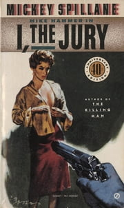 I, the Jury ebook by Mickey Spillane