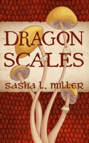 Dragon Scales ebook by Sasha L. Miller