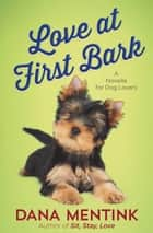 Love at First Bark (Free Short Story) - A Novella for Dog Lovers ebook by Dana Mentink