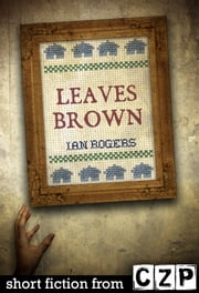 Leaves Brown ebook by Ian Rogers