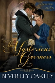 The Mysterious Governess - Daughters of Sin, #3 ebook by Beverley Oakley