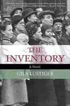 The Inventory - A Novel eBook by Gila Lustiger, Rebecca Morrison