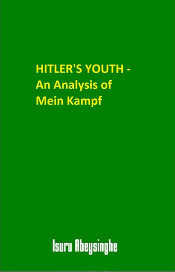 Hitler's Youth: An Analysis of Mein Kampf ebook by Isuru Abeysinghe
