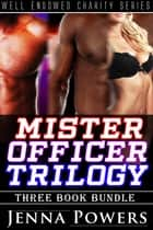 Mister Officer Trilogy - Three Book Bundle ebook by Jenna Powers
