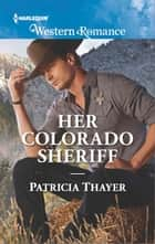 Her Colorado Sheriff ebook by Patricia Thayer