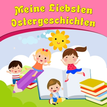 Meine liebsten Ostergeschichten audiobook by Bettina Barth