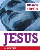 Instant Expert: Jesus ebook by Nick Page
