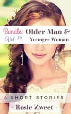 Bundle: Older Man & Younger Woman Vol. 16 (4 short stories) ebook by Rosie Zweet
