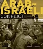 The Arab-Israeli Conflict ebook by Kirsten E. Schulze