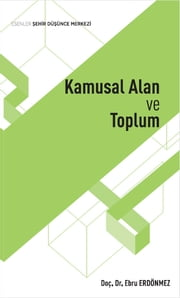 Kamusal Alan ve Toplum ebook by Kolektif