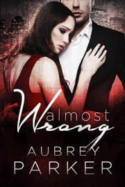 Almost Wrong ebook by Aubrey Parker