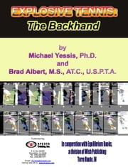 Explosive Tennis: The Backhand ebook by Yessis, Michael