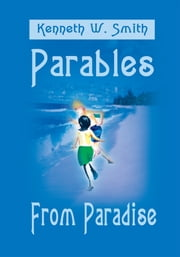 Parables From Paradise ebook by Kenneth Smith