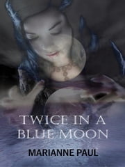 Twice in a Blue Moon ebook by Marianne Paul