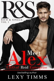 Alex Reid - R&S Rich and Single Series, #1 ebook by Lexy Timms