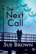 The Next Call ebook by Sue Brown