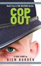 Cop Out ebook by Diem Burden
