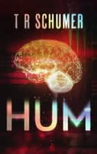 HUM ebook by T. R. Schumer