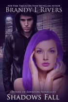 Shadows Fall ebook by Brandy L Rivers