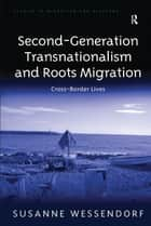 Second-Generation Transnationalism and Roots Migration ebook by Susanne Wessendorf