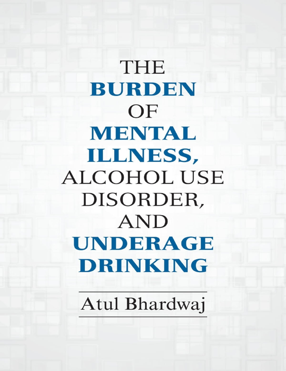 The Burden Of Mental Illness Alcohol Use Disorder And Underage