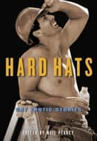 Hard Hats ebook by Neil Plakcy
