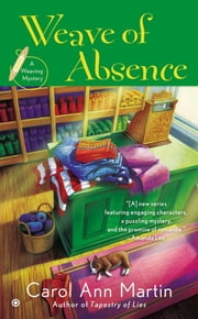 Weave of Absence - A Weaving Mystery ebook by Carol Ann Martin