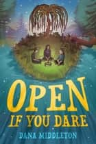 Open If You Dare ebook by Dana Middleton