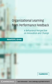 Organizational Learning from Performance Feedback ebook by Greve, Henrich R.
