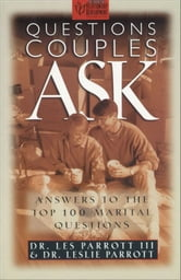 Questions Couples Ask - Answers to the Top 100 Marital Questions ebook by Les and Leslie Parrott