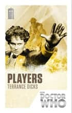 Doctor Who: Players - 50th Anniversary Edition ebook by Terrance Dicks