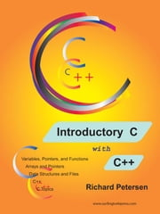 Introductory C with C++ ebook by Petersen, Richard, Leland
