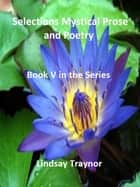 Selections Mystical Prose and Poetry V ebook by Lindsay Traynor