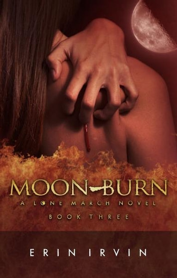Moon-Burn (Lone March #3) ebook by Erin Irvin