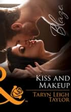 Kiss And Makeup (Mills & Boon Blaze) ebook by Taryn Leigh Taylor