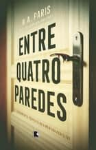 Entre quatro paredes eBook by