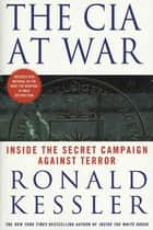 The CIA at War ebook by Ronald Kessler