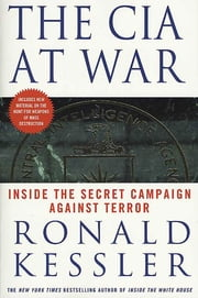 The CIA at War - Inside the Secret Campaign Against Terror ebook by Ronald Kessler