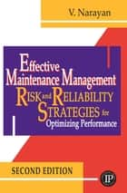 Effective Maintenance Management ebook by V. Narayan