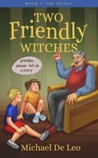 Two Friendly Witches: 5. The Picnic ebook by Michael De Leo