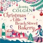 Christmas at Little Beach Street Bakery - The best feel good festive read this Christmas audiobook by